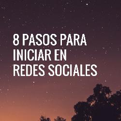 Ocho pasos para empezar en Redes Sociales