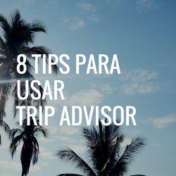 8 Tips para Trip Advisor